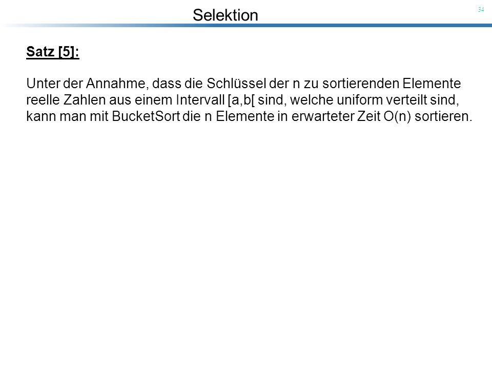 Satz [5]: Unter der Annahme, dass die Schlüssel der n zu sortierenden Elemente.